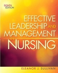 Test Bank For » Test Bank for Effective Leadership and Management in Nursing, 8th Edition: Sullivan Download | Test Bank for Nursing and Health Professions | Scoop.it
