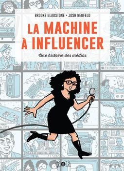 La Machine à Influencer - Une bande dessinée pour éduquer aux médias, sous un angle historique | questions d'éducation | Scoop.it