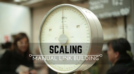 Scaling Manual Link Building | SEO and Social Media Marketing | Scoop.it