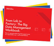 From Lab to Factory: The Big Data Management Workbook | Data governance and architecture | Scoop.it