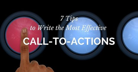7 Tips to Write the Most Effective Call-to-Actions | CorpComm | Scoop.it