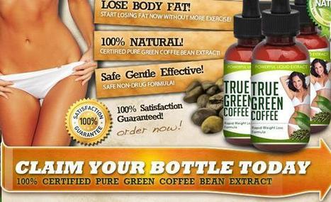 True Green Coffee Review - Purchase True Green Coffee Bean Online To Be Slim Now! | Look Perfect ,beautiful and active! | Scoop.it