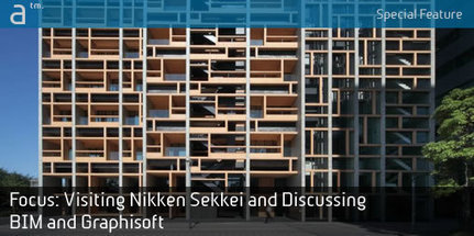 Focus: Visiting Nikken Sekkei and Discussing BIM and GRAPHISOFT | Architosh - Part 2 | ArchiCAD | Scoop.it