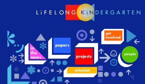 Lifelong Kindergarten | Learning Technology News | Scoop.it