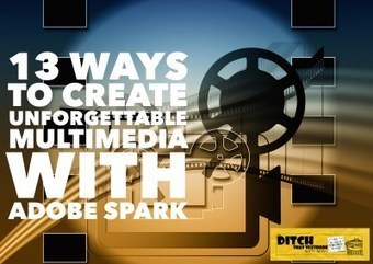 13 ways to create unforgettable multimedia with Adobe Spark   Lyseo.org (ICT in High School)   Scoop.it