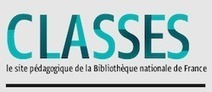 Classes, le site des ressources pédagogiques de la BnF | #Médias numériques, #Knowledge Management, #Veille, #Pédagogie, #Informal learning, #Design informationnel,# Prospective métiers | Scoop.it