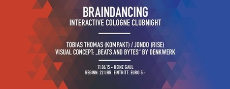 BRAINDANCING Interactive Cologne Clubnight – Heyevent.de   INTERACTIVE COLOGNE Festival   Scoop.it