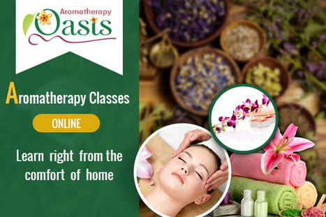 Aromatherapy Classes Online – Learn Right from the Comfort of Home | Aromatherapy | Scoop.it