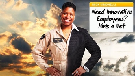 Innovation Excellence | Need Innovative Employees? Hire a Vet | creativity and innovation | Scoop.it