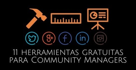 11 Herramientas Gratuitas para Community Managers 2015 | Noticias informatica by josem2112 | Scoop.it