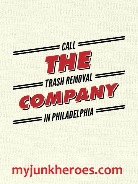 Call the Trash Removal Company in Philadelphia | Junk removal philadelphia | Scoop.it