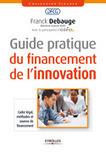 Guide pratique du financement de l'innovation - F. Debauge - Librairie Eyrolles | Tout savoir sur le financement de la recherche et de l'innovation | Scoop.it