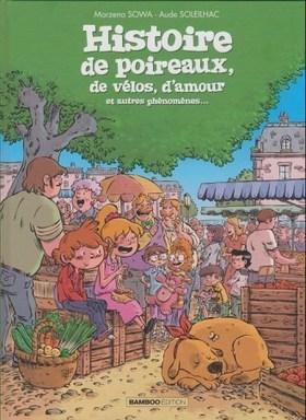 Histoire de poireaux, de vélos, d'amour et autres phénomènes... / Marzena Sowa, Aude Soleilhac  (Bamboo) | Coups de cœurs jeunesse | Scoop.it