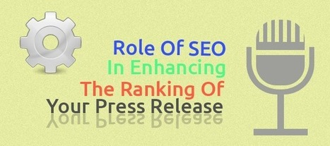 Role of SEO in enhancing the ranking on your Press Release | google plus | Scoop.it