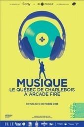 Le Québec de Charlebois à Arcade Fire au Muée McCord | Infos sur le milieu musical international | Scoop.it