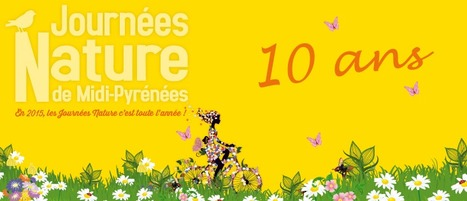 LES JOURNEES NATURE ONT 10 ANS | La lettre de Toulouse | Scoop.it