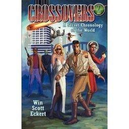 Amazon.com: Crossovers: A Secret Chronology of the World (Volume 2) (9781935558118): Win Scott Eckert: Books | History 101 | Scoop.it