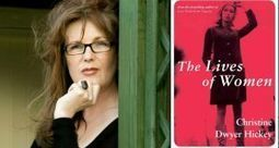 The Lives of Women by Christine Dwyer Hickey is the new Irish Times Book Club ... - Irish Times | The Irish Literary Times | Scoop.it