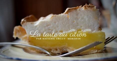 La tarte au citron de Maitena Erguy-Mokofin - Essor | Cuisine et cuisiniers | Scoop.it