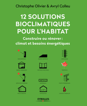 12 solutions bioclimatiques pour l'habitat par Christophe Olivier et Avryl Colleu | Sustainable imagination | Scoop.it