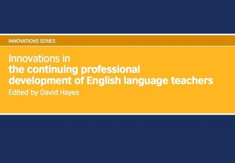 Innovations in the continuous professional development of English language teachers | English Language | Scoop.it