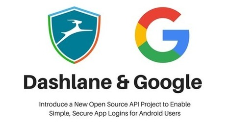 Google and Dashlane's open-source Android project means 'You Only Login Once' | mobile & embedded engineering | Scoop.it
