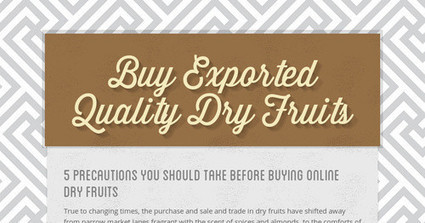 5 Precautions You Should Take Before Buying Online Dry Fruits | Bookmark | Scoop.it