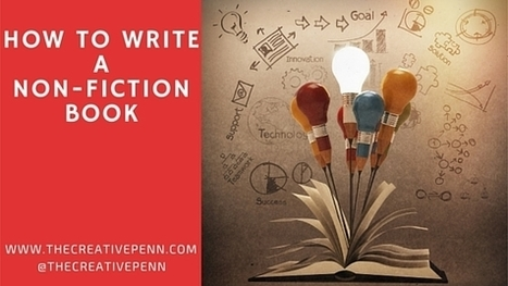 How to write a non-fiction book: A step-by-step guide | Bullish Ink: Write Fiction Right | Scoop.it