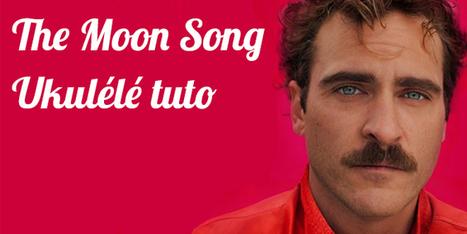 tablature ukulélé : The Moon Song – Film Her | tablature et partition ukulele | Scoop.it