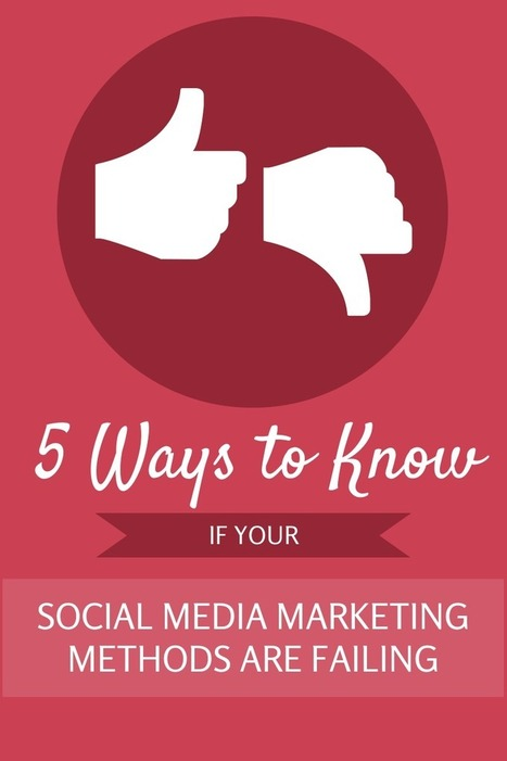 5 Ways to Know if Your Social Media Marketing Methods are Failing - Kruse Control Inc | Automotive | Scoop.it