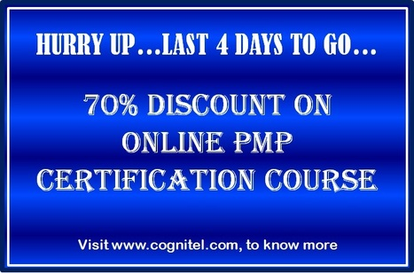 Hurry up last 4 days to go .. Cognite 70% discount on online PMP certification course | Cognitel Training Courses | Scoop.it