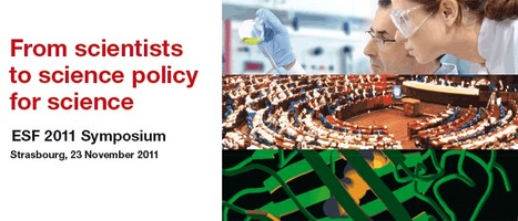 From Scientists to Science Policy for Science Symposium   Science in Europe   Scoop.it