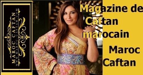 Caftan marocain | Caftan marocain | Scoop.it