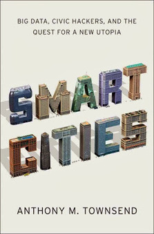 Ciudades a escala humana: Smart cities. Big data, civic hackers and the quest for new utopia (book review) | Personal picks | Scoop.it