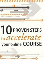 Faculty eCommons 10 Proven Steps to Accelerate Your Online Course, Part 1 » Faculty eCommons | Aprendiendo a Distancia | Scoop.it