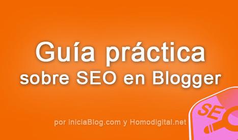 Guía práctica sobre SEO en Blogger - iniciaBlog | All Social | Scoop.it
