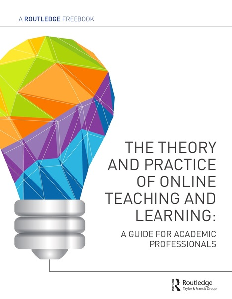 Your Guide to the Theory and Practice of Online Teaching and Learning - Routledge Education | Aprendizaje en línea | Scoop.it
