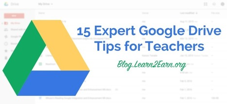 15 Expert Google Drive Tips for Teachers | Educational programs, user guides and tips | Scoop.it