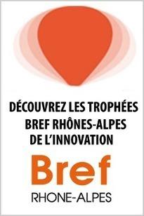 Découvrez les sept lauréats des Trophées Bref Rhône-Alpes de l'Innovation de Lyon - Communication / Evénementiel / Innovation - Rhône-Alpes | Veille commerciale | Scoop.it