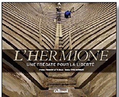 L'Hermione: Une frégate pour la liberté | Revue de Web par ClC | Scoop.it