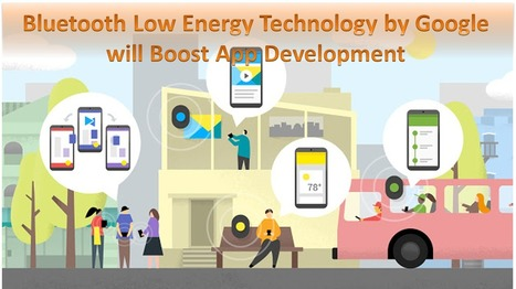 Bluetooth Low Energy Technology by Google will Boost App Development - Arth I-Soft Blog | iphone application development | Scoop.it