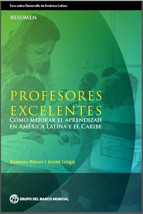 Libro: Profesores excelentes y como mejorar el aprendizaje en América Latina | educacion-y-ntic | Scoop.it