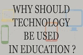 [Infographic] Why Should Technology be Used in Education? - EdTechReview™ (ETR) | Virtual Learning, Technology & Strenghts in Education | Scoop.it