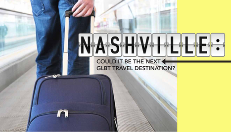 Nashville: Could it be the next GLBT travel destination? | Traveline O&A - Gay Travel | Scoop.it