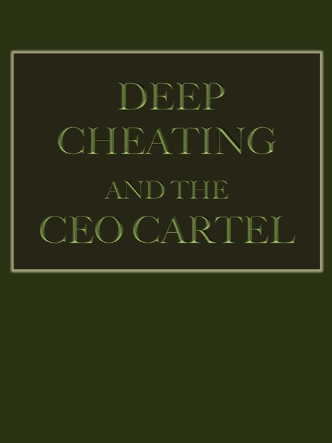 Deep Cheating and the CEO Cartel | Public Policy Suggestions | Scoop.it