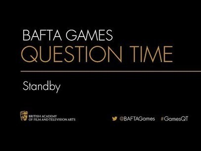 Watch BAFTA's Games Question Time on Narrative | Digital Cinema - Transmedia | Scoop.it