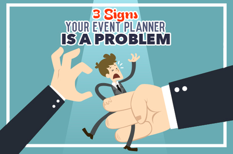 3 Signs Your Event Planner is a Problem | Comedians, Entertainers, Unique Talent for Live Events | Scoop.it