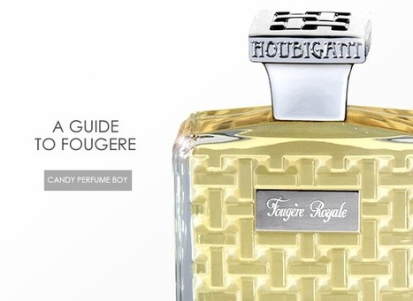 New Escentual Post: A Guide to Fougère | Perfume | Scoop.it