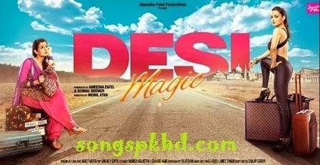 Songs PK HD: Desi Magic (2014) Movie Mp3 Songs || Album Download - Songs PK HD | Bangla Natok Download | Scoop.it