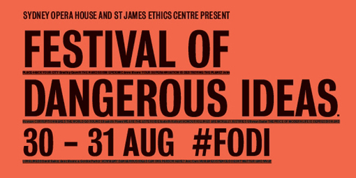 St James Ethics Centre - Festival of Dangerous Ideas
